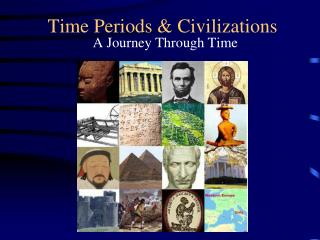 Time Periods & Civilizations