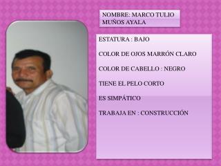 NOMBRE: MARCO TULIO MUÑOS AYALA
