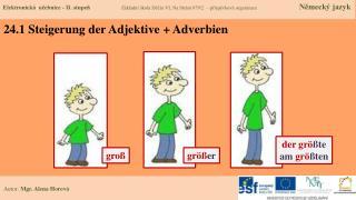 24.1  Steigerung  der  Adjektive  +  Adverbien