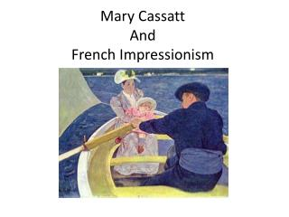 Mary Cassatt And French Impressionism