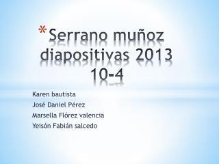 Serrano muñoz  diapositivas 2013 10-4