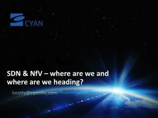 SDN &  NfV � where are we and where are we heading?