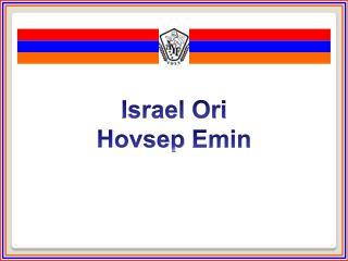 Israel  Ori Hovsep Emin