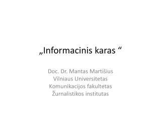 """ Informacinis karas  """