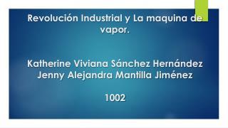 Revolución Industrial y la máquina de vapor