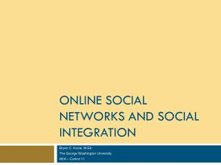 Online Social Networks and Social Integration