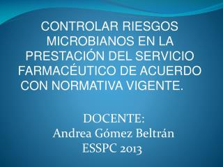 DOCENTE: Andrea Gómez Beltrán ESSPC 2013