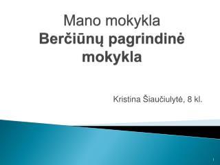Mano mokykla Berčiūnų pagrindinė mokykla
