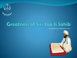 Greatness of  Siri  Jap  Ji Sahib