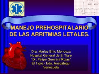 MANEJO PREHOSPITALARIO DE LAS ARRITMIAS LETALES.