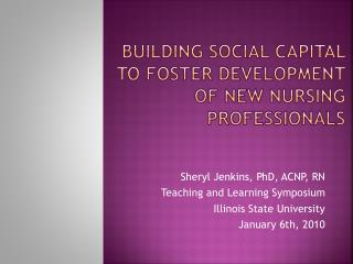Building social capital to Foster Development of new Nursing Professionals
