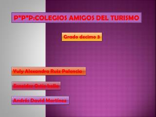 """P""""P""""P:COLEGIOS AMIGOS DEL TURISMO"""