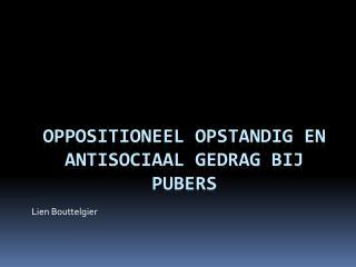 Oppositioneel opstandig en antisociaal gedrag bij pubers