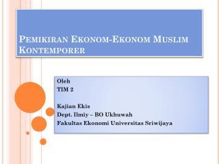 Pemikiran Ekonom-Ekonom  Muslim  Kontemporer