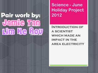 Science  -  June  H oliday Project  2012