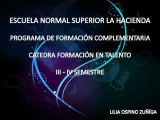 ESCUELA NORMAL SUPERIOR LA HACIENDA PROGRAMA DE FORMACIÓN COMPLEMENTARIA
