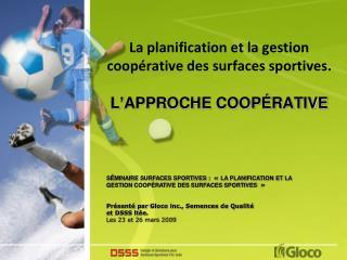 La  planification  et la  gestion coopérative  des surfaces  sportives . L'APPROCHE COOPÉRATIVE