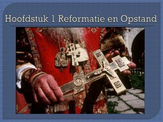 Hoofdstuk 1 Reformatie en Opstand