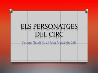 ELS PERSONATGES DEL CIRC