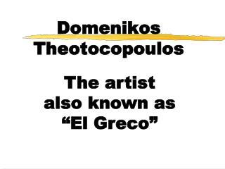 Domenikos Theotocopoulos