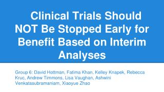 Clinical Trials Should NOT Be Stopped Early for Benefit Based on Interim Analyses