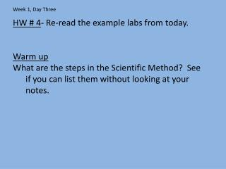 HW # 4 - Re-read the example labs from today. Warm up