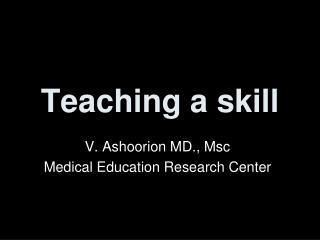 Teaching a skill