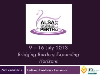 9 – 16 July 2013 Bridging Borders, Expanding Horizons