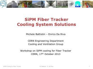 SiPM  Fiber Tracker Cooling  System Solutions