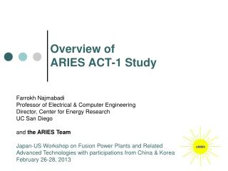 Overview of  ARIES ACT-1 Study