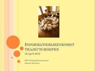 Informatiebijeenkomst trajectgroepen