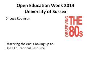 Open Education Week2014 University of Sussex