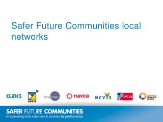 Safer Future Communities local networks