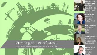 Greening the Manifestos…  What must the Parties pledge for a sustainable UK?