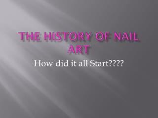 The history of nail art