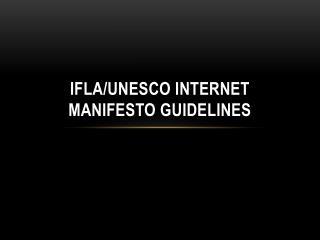 IFLA/UNESCO Internet Manifesto Guidelines