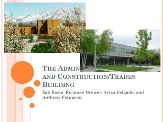 The Administration Building and Construction/Trades Building