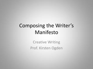 Composing the Writer's Manifesto