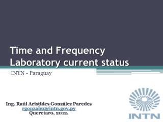 Time and Frequency Laboratory current status