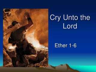 Cry Unto the Lord