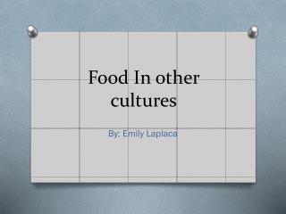 Food  I n  o ther cultures