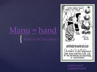 Manu = hand
