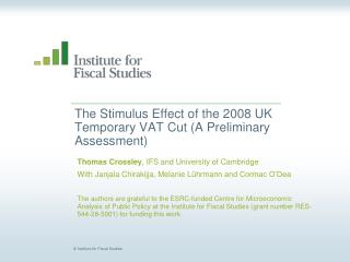 The Stimulus Effect of the 2008 UK Temporary VAT Cut (A Preliminary Assessment)