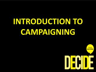 INTRODUCTION TO CAMPAIGNING