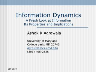 Information Dynamics A Fresh Look at Information Its Properties and Implications