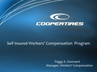 Peggy E. Downard Manager, Workers' Compensation