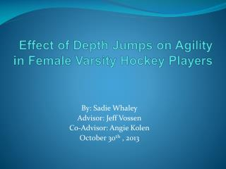 Effect of Depth Jumps on Agility in Female Varsity Hockey Players