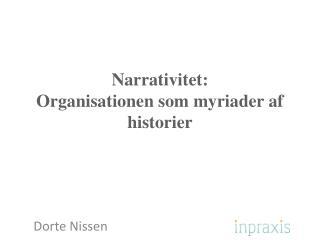 Narrativitet :  Organisationen som myriader af historier