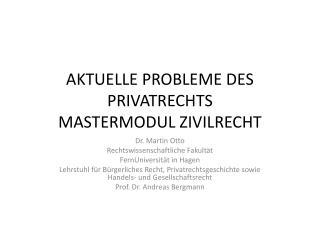 AKTUELLE PROBLEME DES PRIVATRECHTS MASTERMODUL ZIVILRECHT