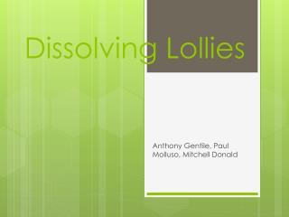 Dissolving Lollies